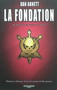 La fondation : un omnibus des Fantômes de Gaunt