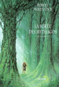 La forêt des Mythagos : l'intégrale. Volume 1