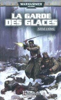 La Garde Impériale. Volume 1, La garde des Glaces