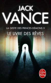 La geste des princes-démons. Volume 5, Le livre des rêves