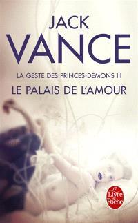 La geste des princes-démons. Volume 3, Le palais de l'amour