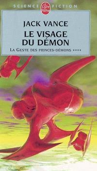 La geste des princes-démons. Volume 4, Le visage du démon