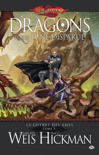 La guerre des âmes. Volume 3, Dragons d'une lune disparue