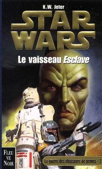 La guerre des chasseurs de primes. Volume 2, Le vaisseau esclave