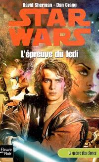 La guerre des clones. Volume 2006, L'épreuve du Jedi