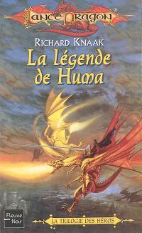 La légende de Huma; La trilogie des héros