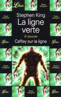 La ligne verte. Volume 6, Caffey sur la ligne