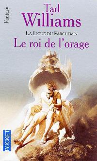 La Ligue du parchemin. Volume 2, Le roi de l'orage