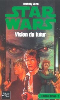 La main de Thrawn. Volume 2, Vision du futur