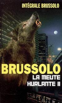 La meute hurlante. Volume 2, Le fils des loups