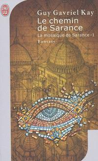 La mosaïque de Sarance. Volume 1, Le chemin de Sarance