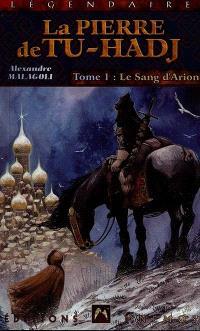 La pierre de Tu-Hadj. Volume 1, Le sang d'Arion