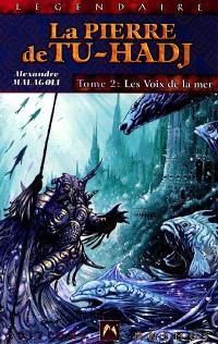La pierre de Tu-Hadj. Volume 2, Lex voix de la mer