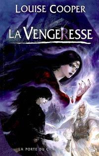 La porte du Chaos. Volume 3, La vengeresse