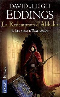 La rédemption d'Althalus. Volume 1, Les yeux d'émeraude