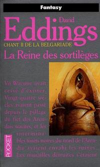 La Reine des sortilèges : chant II de la Belgariade