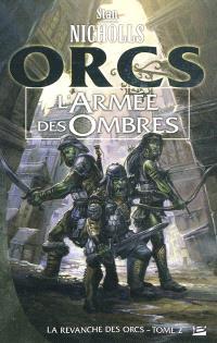 La revanche des Orcs. Volume 2, L'armée des ombres