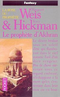 La rose du Prophète. Volume 3, Le Prophète d'Akhran