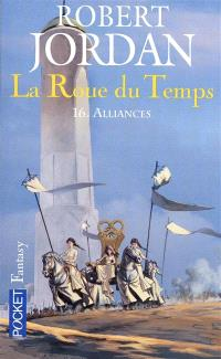La roue du temps. Volume 16, Alliances