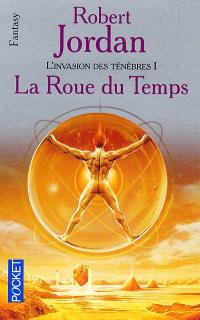 La roue du temps, L'invasion des ténèbres. Volume 1, La roue du temps