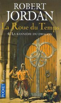 La roue du temps. Volume 4, La bannière du dragon