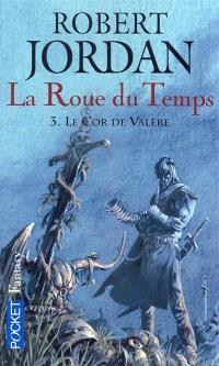 La roue du temps. Volume 3, Le cor de Valère