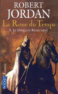 La roue du temps. Volume 5, Le dragon réincarné