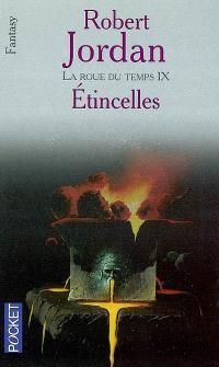 La roue du temps, Volume 9, Le temps des brasiers. Volume 1, Etincelles