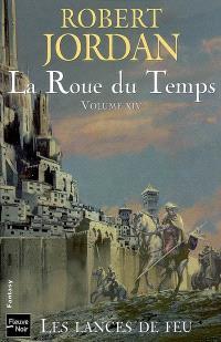 La roue du temps. Volume 14, Les lances de feu