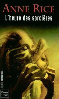 La saga des sorcières. Volume 2, L'heure des sorcières