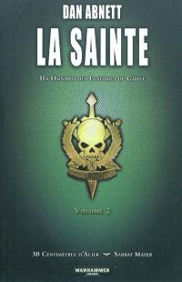 La Sainte : un omnibus des Fantômes de Gaunt. Volume 2