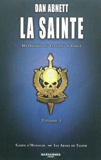 La Sainte : un omnibus des Fantômes de Gaunt. Volume 1