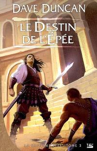 La septième épée. Volume 3, Le destin de l'épée
