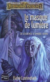 La séquence d'Ombre-Terre. Volume 2004, Le masque de lumière