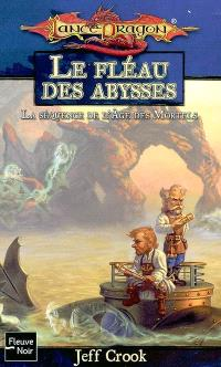 La séquence de l'âge des mortels. Volume 1, Le fléau des abysses