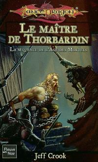 La séquence de l'âge des mortels. Volume 3, Le maître de Thorbardin