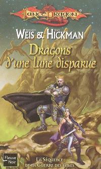La séquence de la guerre des âmes. Volume 3, Dragons d'une lune disparue