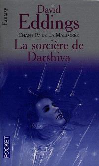La Sorcière de Darshiva : chant IV de la Mallorée