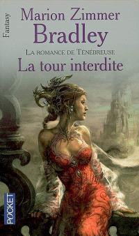 La tour interdite : la romance de Ténébreuse : l'âge de Damon Ridenow