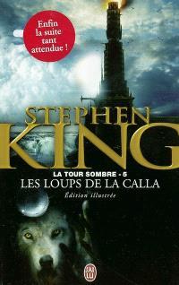 La tour sombre. Volume 5, Les loups de La Calla