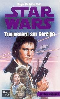 La trilogie corellienne. Volume 1, Traquenard sur Corellia
