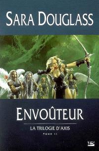La trilogie d'Axis. Volume 2, Envoûteur