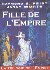 La trilogie de l'Empire. Volume 1, Fille de l'Empire