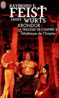 La trilogie de l'Empire. Volume 3, Maîtresse de l'Empire