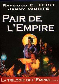 La trilogie de l'Empire. Volume 2, Pair de l'Empire