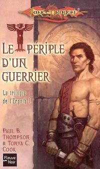 La trilogie de l'Ergoth. Volume 1, Le périple d'un guerrier