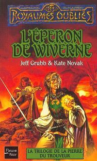 La trilogie de la pierre de Trouveur. Volume 2, L'éperon de Wiverne