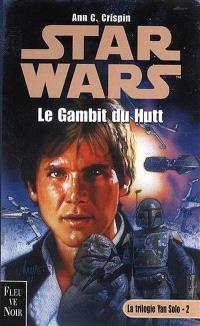La trilogie Yan Solo. Volume 2, Le gambit du Hutt