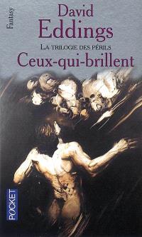 La trilogie des périls. Volume 2, Ceux qui brillent