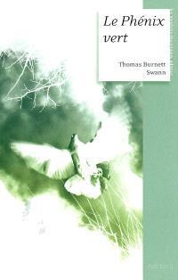 La trilogie du Latium, Le phénix vert; Suivi de Où est-il donc l'oiseau de feu ?